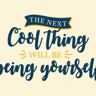 The next cool thing will be being yourself-0