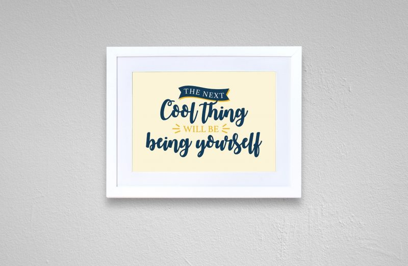 The next cool thing will be being yourself-2667