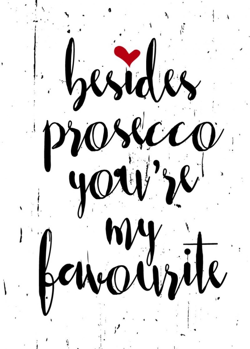 Besides prosecco you're my favourite-2671