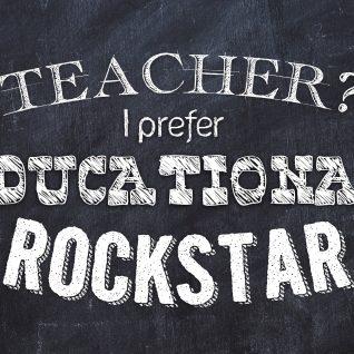 Teacher? I prefer educational rockstar-0