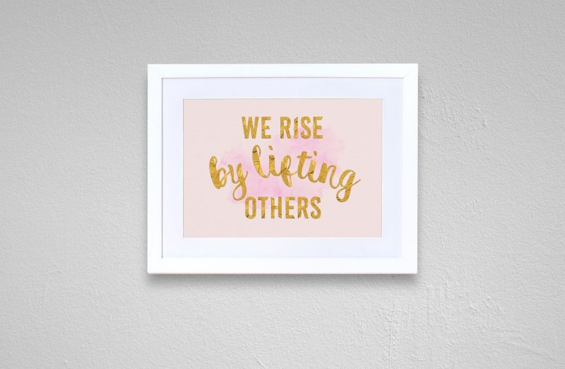 We rise by lifting others-2670