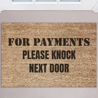 Doormat - For payments please knock next door-0