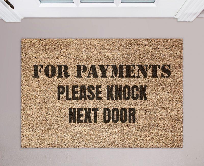 Doormat - For payments please knock next door-0