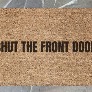 Doormat - Shut the front door-0
