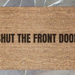 Doormat - Shut the front door-0