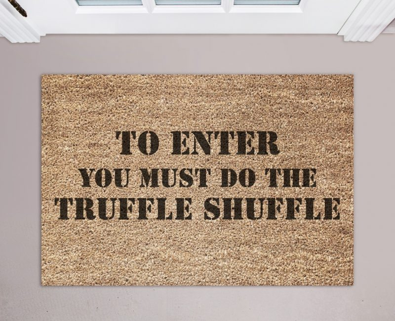 Doormat - To enter you must do the truffle shuffle-0